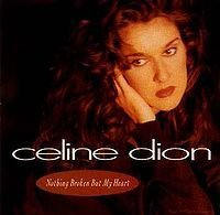 1992 - SINGLE - NOTHING BROKEN BUT MY HEART  dans 1992 - CELINE DION 2655099930_1