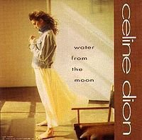 1993 - SINGLE - WATER FROM THE MOON dans 1992 - CELINE DION 2655101950_1