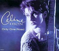 1994 - SINGLE - ONLY ONE ROAD dans 1993 - THE COLOUR OF MY LOVE 2655342610_1