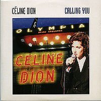 1994 - SINGLE - CALLING YOU dans 1994 - CELINE DION A L'OLYMPIA 2655357830_1