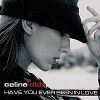2003 - SINGLE - HAVE YOU EVER BEEN IN LOVE ? dans 2003 - ONE HEART 2658297952_1