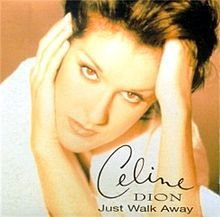 1995 - SINGLE - JUST WALK AWAY dans 1993 - THE COLOUR OF MY LOVE 3106659119_1_3_l3dxmwla