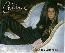 1999 - SINGLE - THEN YOU LOOK AT ME dans 1999 - ALL THE WAY ... A DECADE OF SONG 3117777901_1_3_lswkvsyr