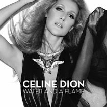 Celine_Dion_-_Water_and_a_Flame (210x210)